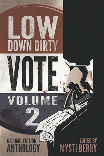 Low Down Dirty Vote, Vol. 2